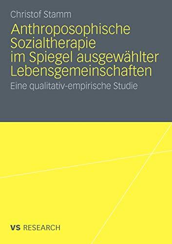 9783531182445: Anthroposophische Sozialtherapie Im Spiegel Ausgewahlter Lebensgemeinschaften: Eine Qualitativ-Empirische Studie