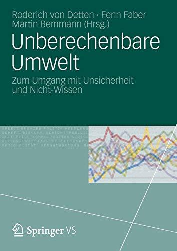 Unberechenbare Umwelt : zum Umgang mit Unsicherheit: Detten, Roderich von,