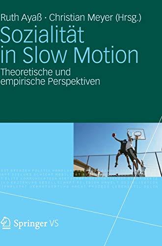9783531183466: Sozialität in Slow Motion: Theoretische und empirische Perspektiven (German Edition)