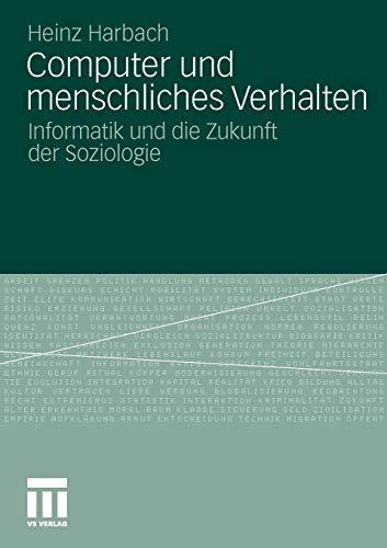 9783531183497: Computer Und Menschliches Verhalten: Informatik Und Die Zukunft Der Soziologie