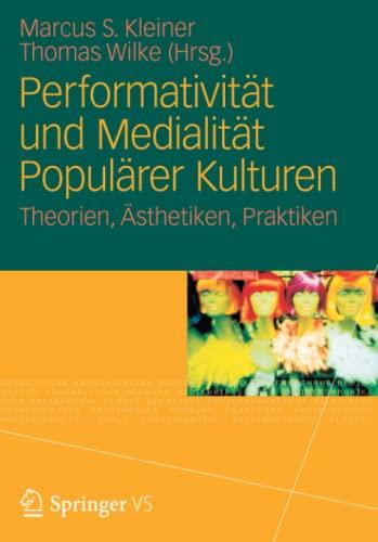 9783531183572: Performativität und Medialität Populärer Kulturen: Theorien, Ästhetiken, Praktiken (Volume 2) (German Edition)