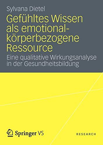 9783531185682: Gefühltes Wissen als emotional-körperbezogene Ressource: Eine qualitative Wirkungsanalyse in der Gesundheitsbildung