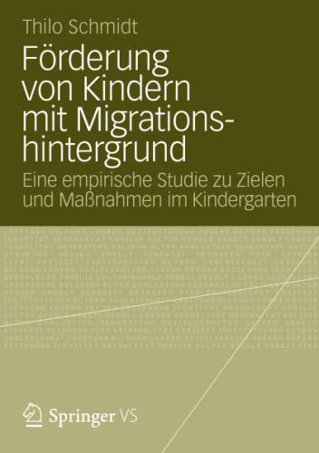 9783531186108: Förderung von Kindern mit Migrationshintergrund: Eine empirische Studie zu Zielen und Maßnahmen im Kindergarten