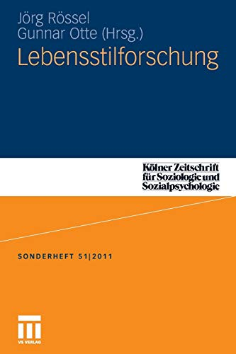 9783531186283: Lebensstilforschung (Kölner Zeitschrift für Soziologie und Sozialpsychologie Sonderhefte) (German Edition)