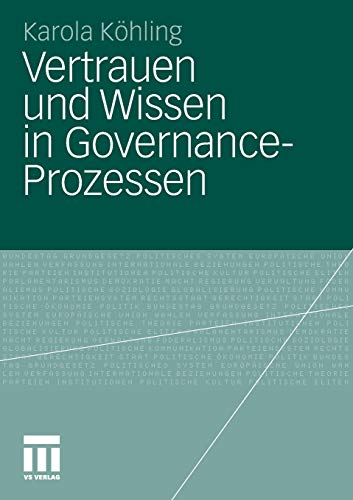 Vertrauen und Wissen in Governance-Prozessen: Karola K�hling