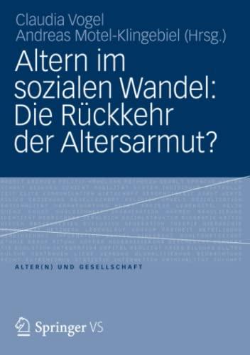 9783531187136: Altern im sozialen Wandel: Die Rückkehr der Altersarmut?: Die Rückkehr der Altersarmut? (Alter(n) und Gesellschaft) (German Edition)