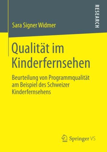 9783531187532: Qualitat Im Kinderfernsehen: Beurteilung Von Programmqualitat Am Beispiel Des Schweizer Kinderfernsehens