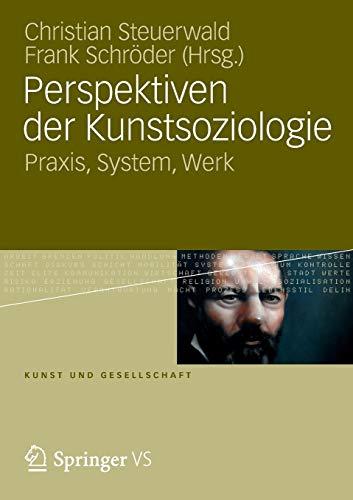 9783531190051: Perspektiven Der Kunstsoziologie: Praxis, System, Werk (Kunst und Gesellschaft)