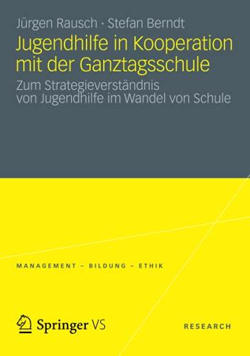 9783531192239: Jugendhilfe in Kooperation mit der Ganztagsschule: Zum Strategieverständnis von Jugendhilfe im Wandel von Schule (Management - Bildung - Ethik (abgeschlossen))