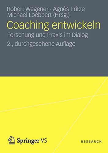 9783531193427: Coaching entwickeln: Forschung und Praxis im Dialog (German Edition)