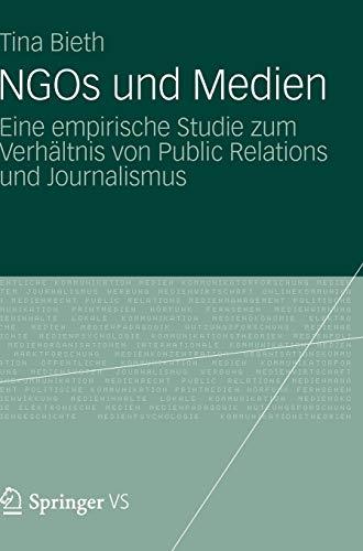 9783531193489: Ngos Und Medien: Eine Empirische Studie Zum Verhaltnis Von Public Relations Und Journalismus
