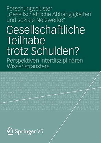9783531194486: Gesellschaftliche Teilhabe trotz Schulden?: Perspektiven interdisziplinären Wissenstransfers (German Edition)