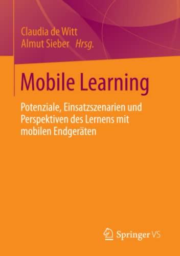9783531194837: Mobile Learning: Potenziale, Einsatzszenarien und Perspektiven des Lernens mit mobilen Endgeräten (German Edition)