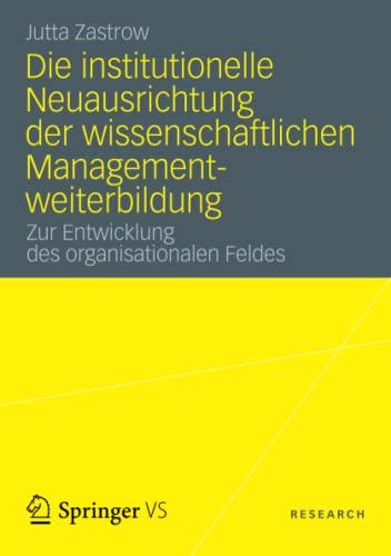 Die institutionelle Neuausrichtung der wissenschaftlichen Managementweiterbildung: Jutta Zastrow