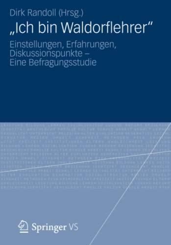 """9783531198101: """"Ich bin Waldorflehrer"""": Einstellungen, Erfahrungen, Diskussionspunkte – Eine Befragungsstudie (German Edition)"""