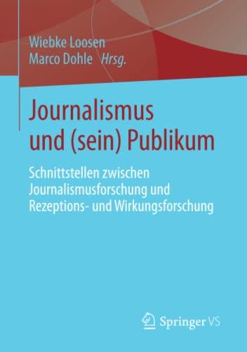 9783531198200: Journalismus und (sein) Publikum: Schnittstellen zwischen Journalismusforschung und Rezeptions- und Wirkungsforschung