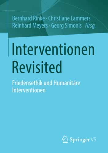 9783531198446: Interventionen Revisited: Friedensethik und Humanitäre Interventionen (German Edition)