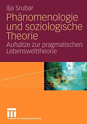 9783531198668: Ph�nomenologie und soziologische Theorie: Aufs�tze zur pragmatischen Lebensweltheorie