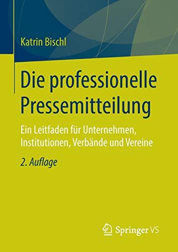 9783531199764: Die professionelle Pressemitteilung: Ein Leitfaden für Unternehmen, Institutionen, Verbände und Vereine