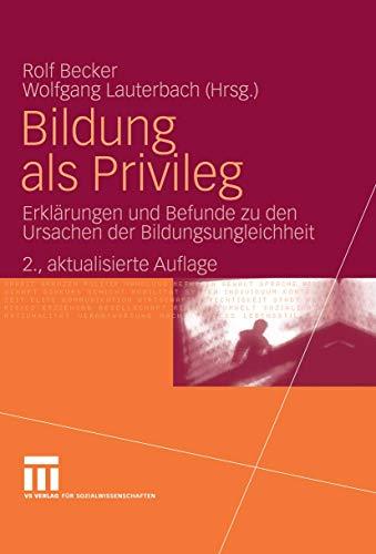 9783531342597: Bildung als Privileg: Erklärungen und Befunde zu den Ursachen der Bildungsungleichheit