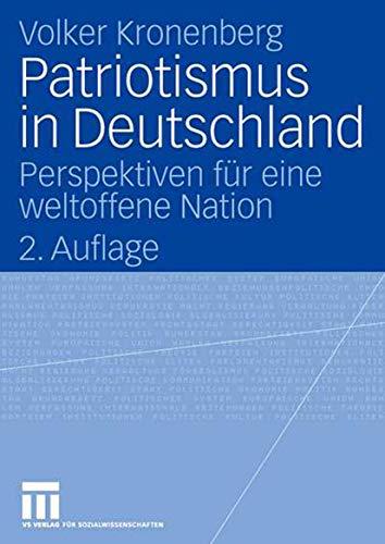 9783531344911: Patriotismus in Deutschland: Perspektiven für eine weltoffene Nation