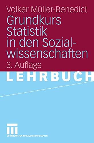9783531436357: Grundkurs Statistik in den Sozialwissenschaften: Eine leicht verständliche, anwendungsorientierte Einf?hrung in das sozialwissenschaftlich notwendige statistische Wissen.
