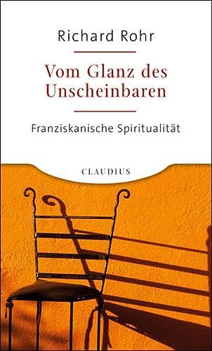9783532623497: Vom Glanz des Unscheinbaren: Franziskanische Spiritualität