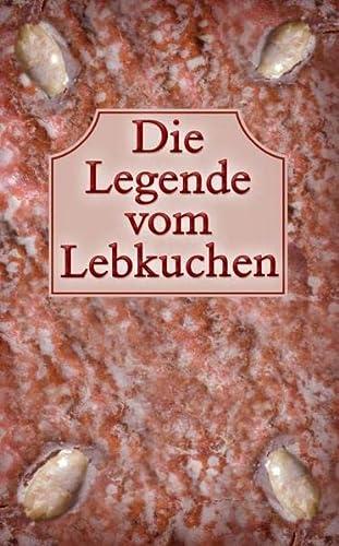9783532623589: Die Legende vom Lebkuchen