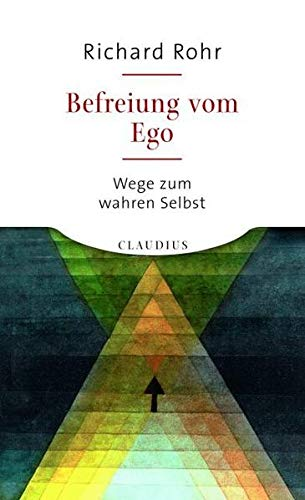 9783532623824: Befreiung vom Ego: Wege zum wahren Selbst