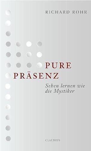 9783532624135: Pure Präsenzsehen Lernen Wie Die Mystiker