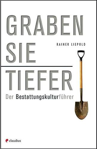 9783532624685: Graben Sie tiefer!: Der Bestattungskulturführer