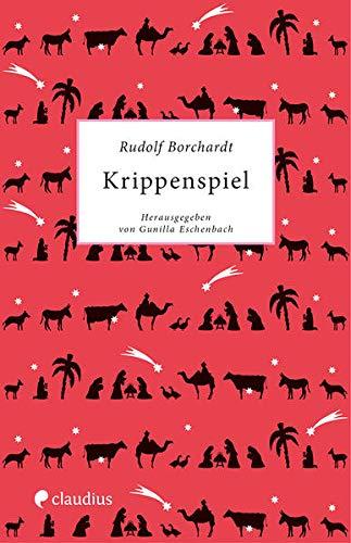 Krippenspiel: Herausgegeben und erläutert von Gunilla Eschenbach: Borchardt, Rudolf