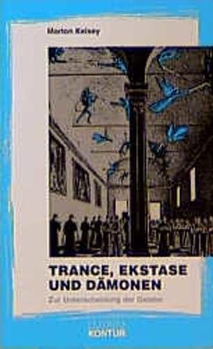 Trance, Ekstase und Dämonen. Zur Unterscheidung der Geister. (3532640066) by Kelsey, Morton; Wolf, Bernhard.