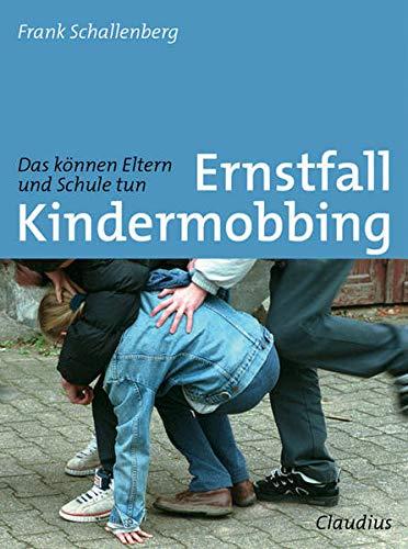 9783532642009: Ernstfall Kindermobbing: Das k�nnen Eltern und Schule tun