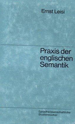Praxis Der Englischen Semantik: Leisi, E
