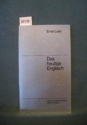 Das Heutige Englisch: Wesenszuge und Probleme: Leisi E