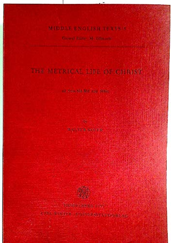 9783533026105: The Metrical life of Christ: Ed. from MS BM Add. 39996 (Middle English texts)