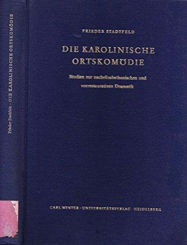 Die karolinische Ortskomödie.: Stadtfeld, Frieder: