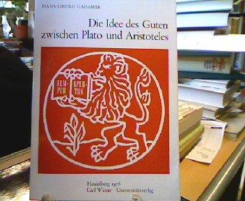 Die Idee des Guten zwischen Plato und Aristoteles. Vorgetragen am 10.1.1976.: Gadamer, Hans-Georg.
