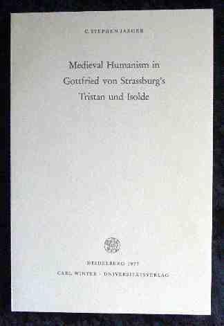 9783533026532: Medieval Humanism in Gottfried von Strassburgs Tristan und Isolde. ( Germanistische Bibliothek. 3. Reihe: Untersuchungen und Einzeldarstellungen) .