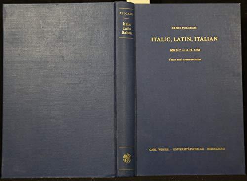 9783533027690: Italic, Latin, Italian: 600 B.C. to A.D. 1260 : texts and commentaries (Indogermanische Bibliothek. Reihe 1, Lehr und Handbücher)