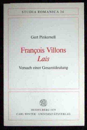 Francois Villons Lais. Versuch einer Gesamtdeutung. Aus der Reihe: Studia Romanica. Hrsgg. von K. ...