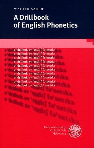 A Drillbook of English Phonetics: Walter Sauer