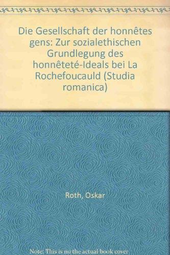 Die Gesellschaft Der Honnetes Gens: Zur Sozialethischen: Roth, Oskar: