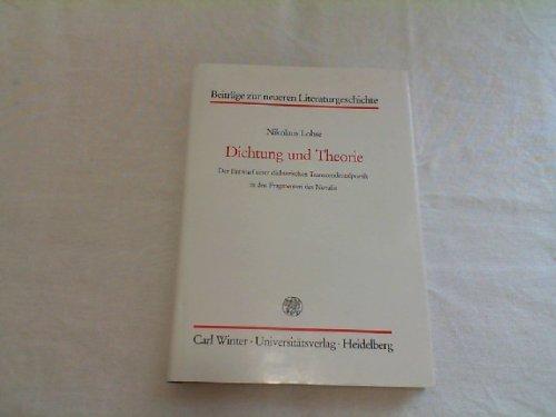 DICHTUNG UND THEORIE Der Entwurf einer dichterischen Transzendentalpoetik in den Fragmenten des ...