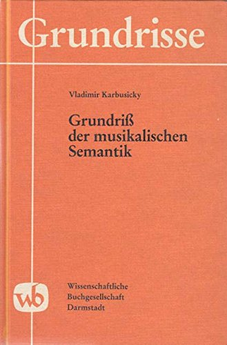 9783534017850: Grundriss der musikalischen Semantik (Grundrisse) (German Edition)
