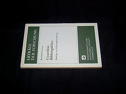 9783534019908: Guardinis Bildungslehre: Beitrage zur Wirkungsforschung (Ertrage der Forschung) (German Edition)