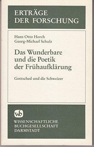 9783534021505: Das Wunderbare und die Poetik der Frühaufklärung: Gottsched und die Schweizer (Erträge der Forschung) (German Edition)