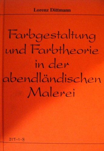 9783534023837: Farbgestaltung und Farbtheorie in der abendländischen Malerei: Eine Einführung (German Edition)
