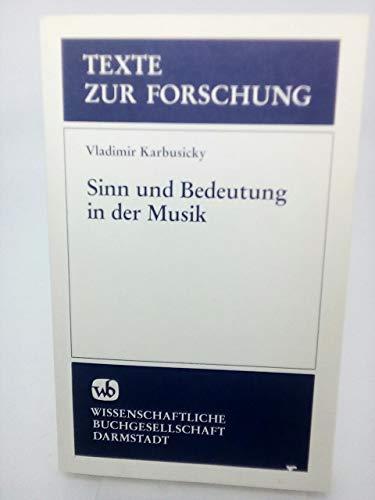 9783534023882: Sinn und Bedeutung in der Musik: Texte zur Entwicklung des musiksemiotischen Denkens (Texte zur Forschung)